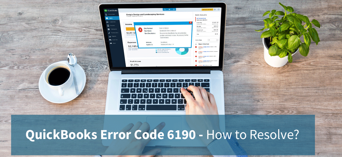 Quickbooks Error 6190: Fixing With Guaranteed Solutions